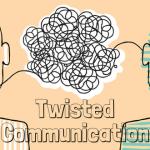 Twisted Communication
