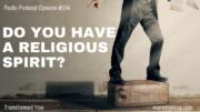 124-do-you-have-a-religious-spirit-podcast